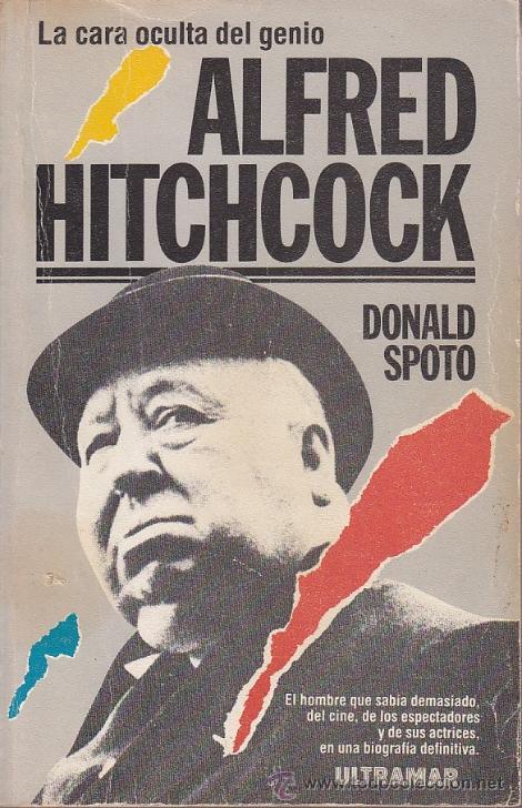 SPOTO, DONALD. ALFRED HITCHCOCK : EL LADO OSCURO DE UN GENIO. BARCELONA: ULTRAMAR EDITORES, 1984 (Cine - Biografías)