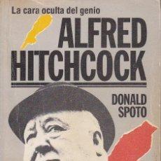 Cine: SPOTO, DONALD. ALFRED HITCHCOCK : EL LADO OSCURO DE UN GENIO. BARCELONA: ULTRAMAR EDITORES, 1984. Lote 41073541