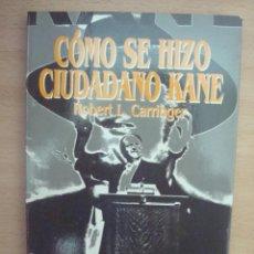 Cinéma: ROBERT L. CARRINGER 'CÓMO SE HIZO CIUDADANO KANE' (1987). 1ª ED. ULTRAMAR. ILUSTRADO Y NUEVO.. Lote 41514432
