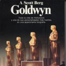 Cine: ANDREW SCOTT BERG: SAMUEL GOLDWYN. TODA LA VIDA DE HOLLYWOOD... (LIBROS ARTE CINE PELÍCULAS PLANE. Lote 43022034