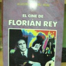 Cine: LIBRO EL CINE DE FLORIAN REY - AGUSTIN SANCHEZ VIDAL.1991. 400 PAGINAS MUY BUEN ESTADO. Lote 43226311