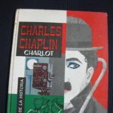 Cine: CHARLES CHAPLIN CHARLOT. FIGURAS DE LA HISTORIA. ED. GAISA 1964.. Lote 44181178
