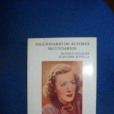 Cine: DICCIONARIO DE ACTORES SECUNDARIOS - SUSANA VILLALBA Y JUAN JOSE BONILLA. Lote 44656969
