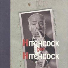 Cine: SIDNEY GOTTLIEB. HITCHOCK POR HICHCOCK. MADRID, 2000. CINE. Lote 44729765