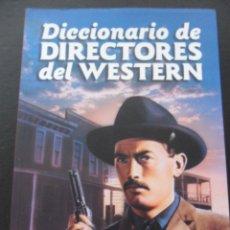 Cine: DICCIONARIO DE DIRECTORES DEL WESTERN. VICENTE DEL CASTILLO. T&B EDITORES, 2007. RUSTICA CON SOLAPA.. Lote 44985600