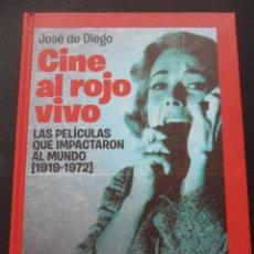 Cine: CINE AL ROJO VIVO. LAS PELICULAS QUE IMPACTARON AL MUNDO (1919-1972). JOSE DE DIEGO. T&B EDITORES, 2. Lote 44986116