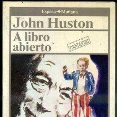 Cine: JOHN HUSTON : A LIBRO ABIERTO - MEMORIAS (ESPASA, 1986). Lote 45423496