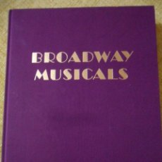 Cine: BROADWAY MUSICALS. MARTIN GOTTFRIED. ABRADAL PRESS / HARRY N. ABRAMS, INC. NEW YORK. 1984. TAPA DURA. Lote 54611377