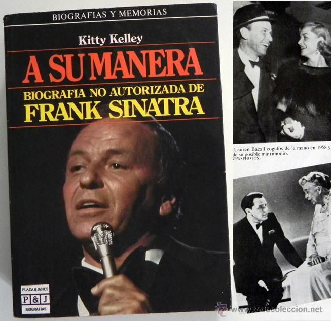 A SU MANERA - KITTY KELLEY - BIOGRAFÍA FRANK SINATRA CANTANTE ACTOR DE CINE EEUU- MÚSICA FOTOS LIBRO (Cine - Biografías)