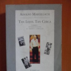 Cine: TAN LEJOS, TAN CERCA. ADOLFO MARSILLACH. AUTOBIOGRAFIA. XI PREMIO COMILLAS. FABULA TUSQUETS, 1999. R. Lote 49348698