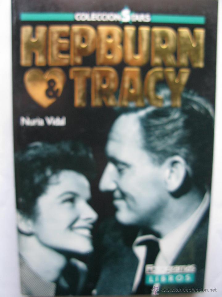 HEPBURN & TRACY. UN AMOR TRANSPARENTE. NURIA VIDAL. FOTOGRAMAS LIBROS. TAPA BLANDA. 159 PÁGS. 1988. (Cine - Biografías)