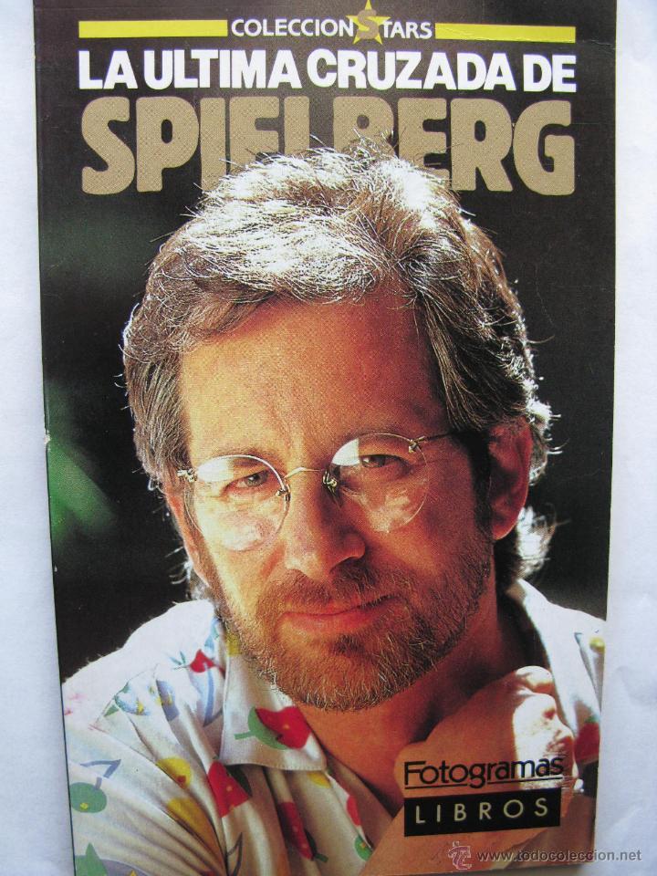 LA ULTIMA CRUZADA DE SPIELBERG. FOTOGRAMAS LIBROS. 1989. 82 PÁGS. TAPA BLANDA. (Cine - Biografías)