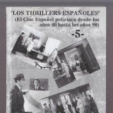 Cine: LOS THRILLERS ESPAÑOLES 5 EL CINE ESPAÑOL POLICIACO. JUAN JULIO DE ABAJO DE PABLOS. FANCY EDICIONES. Lote 50629033