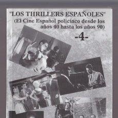 Cine: LOS THRILLERS ESPAÑOLES 4 EL CINE ESPAÑOL POLICIACO. JUAN JULIO DE ABAJO DE PABLOS. FANCY EDICIONES. Lote 50629036