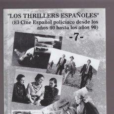 Cine: LOS THRILLERS ESPAÑOLES 7 EL CINE ESPAÑOL POLICIACO. JUAN JULIO DE ABAJO DE PABLOS. FANCY EDICIONES. Lote 50629038