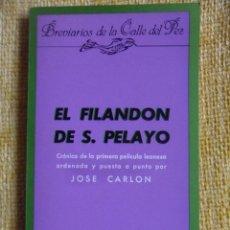 Cine: EL FILANDON DE S. PELAYO. CRONICA DE LA PRIMERA PELICULA LEONESA ORDENADA Y PUESTA A PUNTO POR JOSE . Lote 50643896