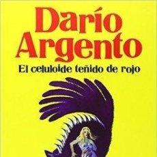 Cine: DARIO ARGENTO - EL CELULOIDE TEÑIDO DE ROJO / RAMON ALFONSO / T B 2014 - 1ª EDICION - NUEVO. Lote 52210834