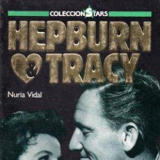 Cine: . COLECCION STARS LIBROS FOTOGRAMAS HEPBURN & TRACY DE NURIA VIDAL . Lote 52333226