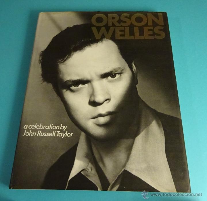 ORSON WELLES. A CELEBRATION BY JOHN RUSSELL TAYLOR. EN INGLÉS (Cine - Biografías)