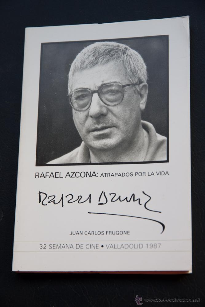 RAFAEL AZCONA - ATRAPADOS POR LA VIDA - JUAN CARLOS FRUGONE - 32 SEMANA DE CINE VALLADOLID - 1987 (Cine - Biografías)