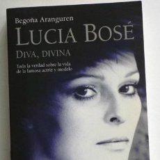 Cine: LUCÍA BOSÉ DIVA DIVINA - BIOGRAFÍA BEGOÑA ARANGUREN - MODELO ACTRIZ DE CINE ITALIANA LIBRO CON FOTOS. Lote 54751490