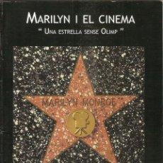 Cine: MARILYN I EL CINEMA. UNA ESTRELLA SENSE OLIMP - CATÁLOGO BIOGRÁFICO DE EXPOSICIÓN - MARILYN MONROE. Lote 268447424