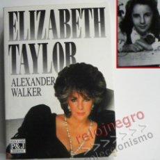 Cine: ELIZABETH TAYLOR - LIBRO BIOGRAFÍA - ALEXANDER WALKER - FOTOS ACTRIZ DE CINE EEUU - LIZ BURTON. Lote 58138944