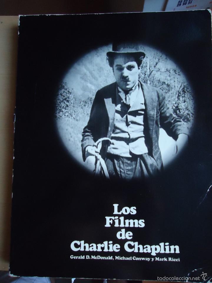 LIBRO LOS FILMS DE CHARLIE CHAPLIN. TODAS SUS PELÍCULAS CON SUS RESEÑAS Y CIENTOS DE FOTOS (Cine - Biografías)