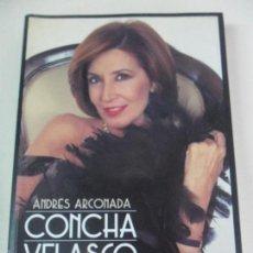Cine: CONCHA VELASCO. DIARIO DE UNA ACTRIZ. ANDRES ARCONADA. PROLOGO DE JOSE SACRISTAN. T&B EDITORES, 2001. Lote 59952427