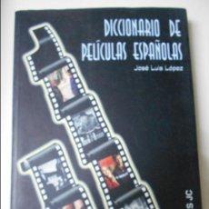 Cine: DICCIONARIO DE PELICULAS ESPAÑOLAS. JOSE LUIS LOPEZ. EDICIONES JC, 2000. RUSTICA CON SOLAPA. 303 PAG. Lote 63280316