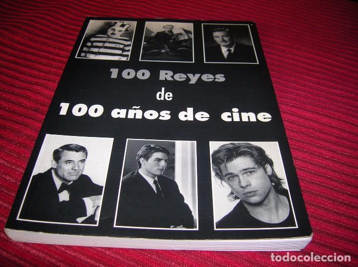 MUY INTERESANTE LIBRO 100 REYES DE 100 AÑOS DE CINE (Cine - Biografías)
