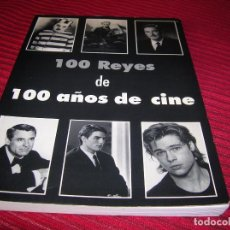 Cine: MUY INTERESANTE LIBRO 100 REYES DE 100 AÑOS DE CINE. Lote 75140571