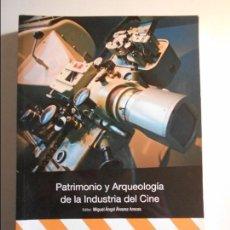 Cine: PATRIMONIO Y ARQUEOLOGIA DE LA INDUSTRIA DEL CINE. EDITOR: MIGUEL ANGEL ALVAREZ ARECES. INCUNA. COLE. Lote 77317621