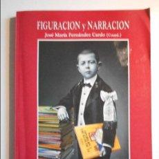 Cine: FIGURACION Y NARRACION. JOSE MARIA FERNANDEZ CARDO (COORD.). UNIVERSIDAD DE OVIEDO, SERVICIO DE PUBL. Lote 77345501