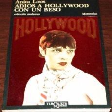 Cine: ADIOS A HOLLYWOOD CON UN BESO - ANITA LOOS - COL. ANDANZAS Nº 74 - TUSQUETS EDITORES. Lote 83812556
