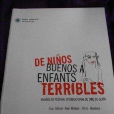 Cine: DE NIÑOS BUENOS A ENFANTS TERRIBLES. 40 AÑOS DE FESTIVAL INTERNACIONAL DE CINE DE GIJON. EVA GÜIMIL . Lote 87625116