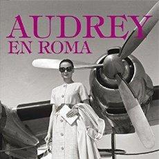 Cine: AUDREY EN ROMA. LUDOVICA DAMIANI, LUCA. DOTTI. BARCELONA. RANDOM HOUSE MOND. 2012.. Lote 89819124