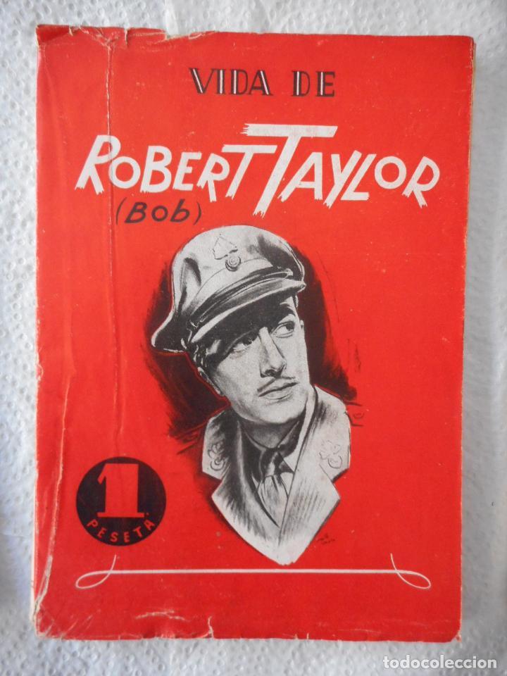VIDA DE ROBERT TAYLOR. ANTONIO LOSADA. EDICIONES REGUERA EMSA. 60 PÁGINAS. 1944 (Cine - Biografías)