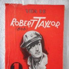 Cine: VIDA DE ROBERT TAYLOR. ANTONIO LOSADA. EDICIONES REGUERA EMSA. 60 PÁGINAS. 1944. Lote 93288180