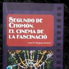 Cine: SEGUNDO DE CHOMON - EL CINEMA DE LA FASCINACIO - FOTOGRAFIAS - ISBN: 9788439381396. Lote 96017227