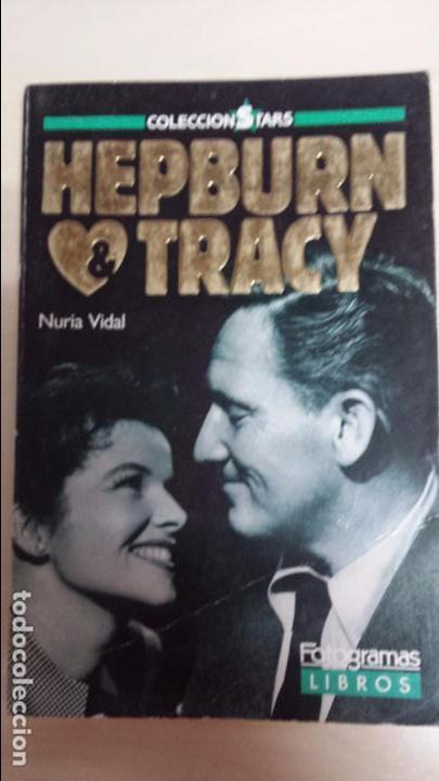 LIBRO HEPBURN & TRACY. FOTOGRAMAS LIBROS. AUTOR NURIA VIDAL (Cine - Biografías)