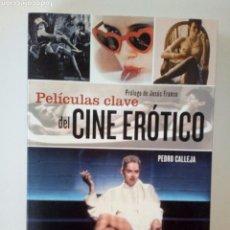 Cine: PELÍCULAS CLAVE DEL CINE ERÓTICO. PEDRO CALLEJA. Lote 104939559