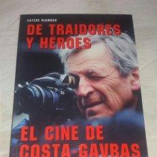 Cine: LIBRO • EL CINE DE COSTA GAVRAS: DE TRAIDORES Y HÉROES (ESTEVE RIAMBAU) 312 PÁGINAS. Lote 140496318