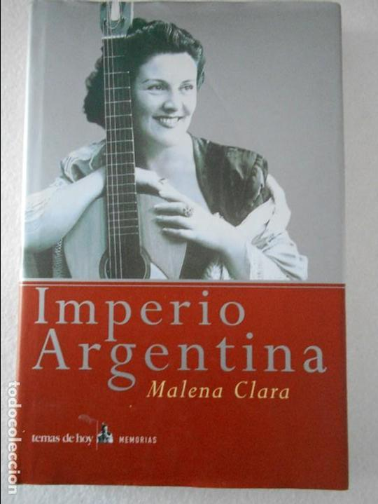 IMPERIO ARGENTINA. MALENA CLARA. TEMAS DE HOY. MEMORIAS. AÑO 2001. TAPA DURA CON SOBRECUBIERTA. CON (Cine - Biografías)