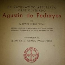 Cine: AGUSTÍN DE PEDRAYES. UN MATEMÁTICO ASTURIANO CASI OLVIDADO. POR JAVIER RUBIO VIDAL. OVIEDO 1951. INS. Lote 113025894