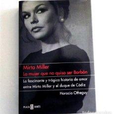 Cine: MIRTA MILLER LA MUJER QUE NO QUISO SER BORBÓN - LIBRO BIOGRAFÍA ACTRIZ - RELACIÓN CON DUQUE DE CÁDIZ. Lote 113359203