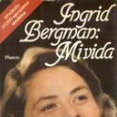 Cine: LIBRO AÑO 1983 BIOGRAFIA DE INGRID BERGMAN, MI VIDA, CONTIENE 375. PÁGINAS. Y FOTOS Y SU FILMOGRAFIA. Lote 115540359