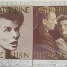 Cine: BIOGRAFIA DE KATHARINE HEPBURN - LIBRO I (SERE LA MEJOR) - LIBRO II (UN GRAN AMOR). Lote 122089451