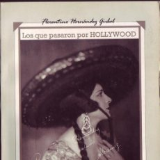 Cine: LOS QUE PASARON POR HOLLYWOOD. EDICIÓN DE J. B. HEININK. FLORENTINO HERNÁNDEZ GIRBAL. ED. VERDOUX, M. Lote 262825370