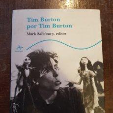 Cine: MARK SALISBURY. TIM BURTON POR TIM BURTON. PRÓLOGO DE JOHNNY DEPP. Lote 127270374